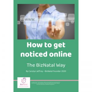 How to get noticed online - the BizNatal Way